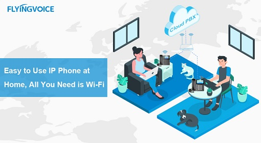 Easy to Use IP Phone at Home, All You Need is Wi-Fi